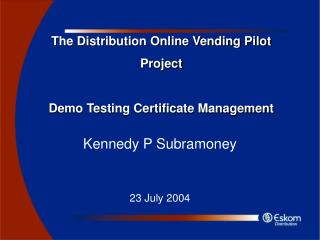The Distribution Online Vending Pilot Project Demo Testing Certificate Management