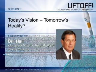 Today�s Vision � Tomorrow�s Reality?