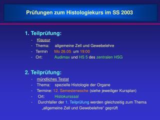 1. Teilpr�fung: -     Klausur -   Thema:     allgemeine Zell und Gewebelehre