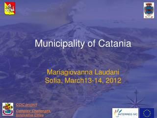 Municipality of Catania Mariagiovanna Laudani Sofia, March13-14, 2012