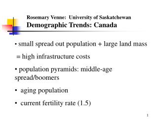 Rosemary Venne:  University of Saskatchewan  Demographic Trends: Canada