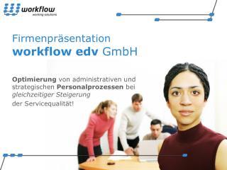 Firmenpräsentation workflow edv  GmbH