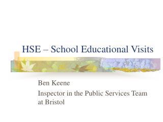 HSE – School Educational Visits