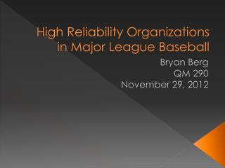 High Reliability Organizations in Major League Baseball