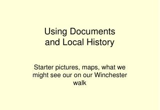 Using Documents and Local History