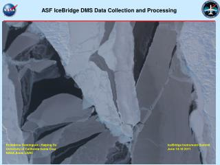 ASF IceBridge DMS Data Collection and Processing