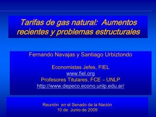 Tarifas de gas natural:  Aumentos recientes y problemas estructurales