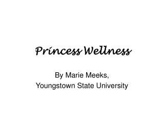 Princess Wellness