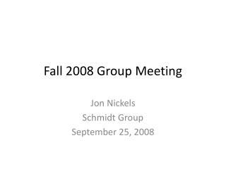 Fall 2008 Group Meeting