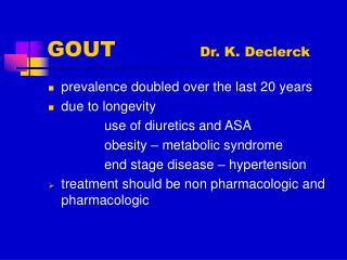GOUT             Dr. K. Declerck