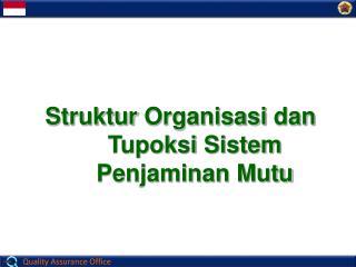 Struktur Organisasi dan Tupoksi Sistem Penjaminan Mutu