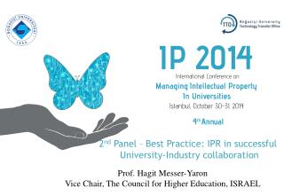 2 nd Panel  –  Best Practice: IPR in successful  University-Industry collaboration