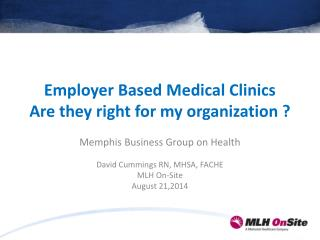 Employer Based Medical Clinics Are they right for my organization ?