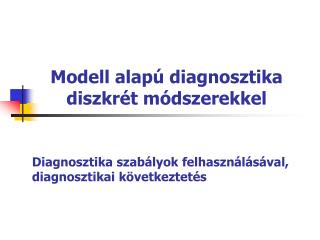 Diagnosztika szabályok felhasználásával, diagnosztikai következtetés