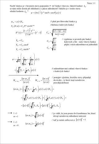 Nechť částice je v hrozném stavu popsaném      toť funkcí vlnovou. Jakých hodnot