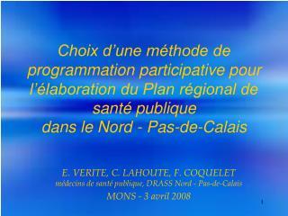 E. VERITE, C. LAHOUTE, F. COQUELET  médecins de santé publique, DRASS Nord - Pas-de-Calais