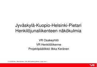 Jyväskylä-Kuopio-Helsinki-Pietari Henkilöjunaliikenteen näkökulmia