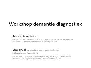 W orkshop  dementie diagnostiek
