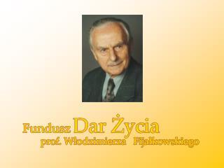 prof. dr hab. med. Włodzimierz Fijałkowski  (1917-2003)