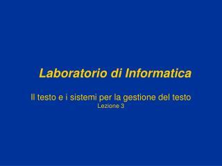 Il testo e i sistemi per la gestione del testo Lezione 3