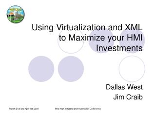Using Virtualization and XML to Maximize your HMI Investments