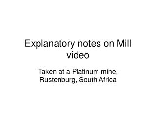 Explanatory notes on Mill video