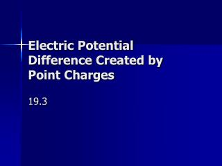 Electric Potential Difference Created by Point Charges