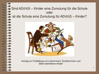 Vortrag zur Fortbildung von Lehrer/innen, Erzieher/innen und  Eltern betroffener Kinder