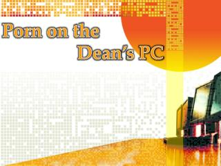 Porn on the Dean's PC