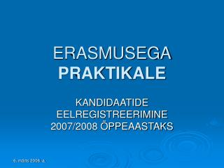 ERASMUSEGA PRAKTIKALE