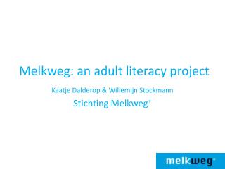 Melkweg: an adult literacy project