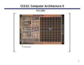 CS232: Computer Architecture II