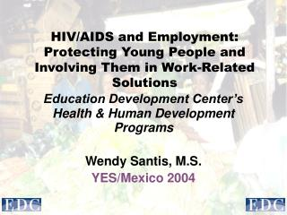 HIV/AIDS and Employment: Protecting Young People and Involving Them in Work-Related Solutions