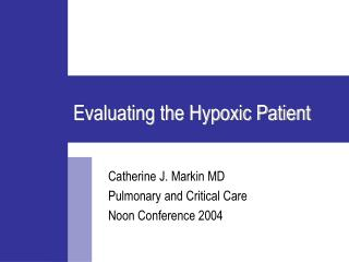 Evaluating the Hypoxic Patient