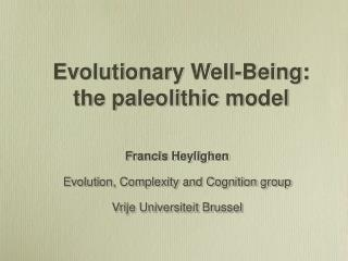 Evolutionary Well-Being:  the paleolithic model
