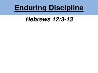 Enduring Discipline