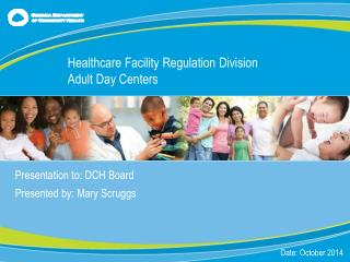 Presentation to: DCH Board Presented by: Mary Scruggs