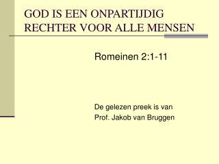 GOD IS EEN ONPARTIJDIG RECHTER VOOR ALLE MENSEN