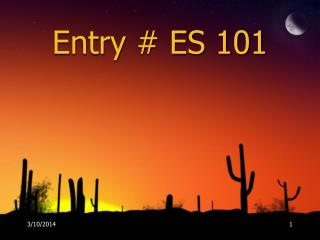 Entry  ES 101