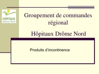 Groupement de commandes régional Hôpitaux Drôme Nord