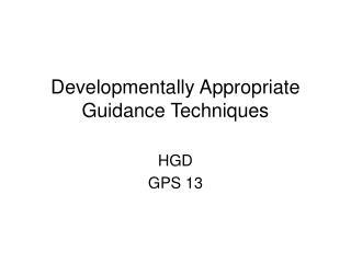 Developmentally Appropriate Guidance Techniques