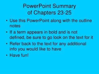 PowerPoint Summary  of Chapters 23-25
