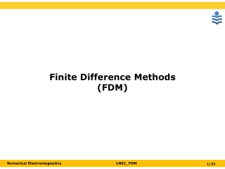 Numerical methods in Electromagnetism: The Finite difference Time Domain Method