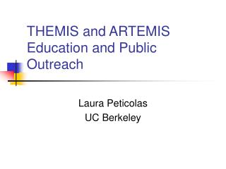 THEMIS and ARTEMIS Education and Public Outreach