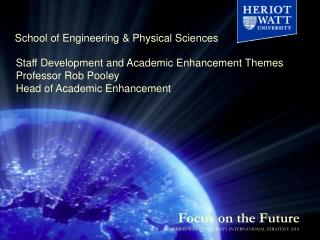 Staff Development and Academic Enhancement Themes Professor Rob Pooley
