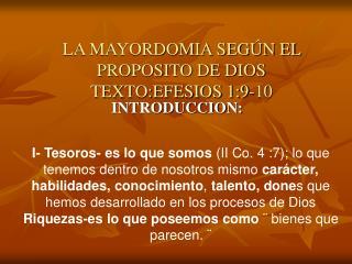 LA MAYORDOMIA SEG�N EL PROPOSITO DE DIOS TEXTO:EFESIOS 1:9-10