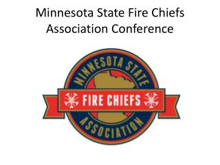 Minnesota State Fire Chiefs Association Conference
