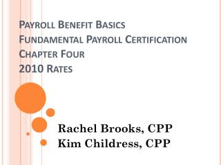 Payroll  Benefit Basics Fundamental  Payroll Certification Chapter Four 2010 Rates