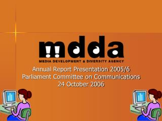 Annual Report Presentation 2005/6 Parliament Committee on Communications 24 October 2006