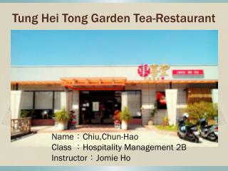 Tung Hei Tong Garden Tea-Restaurant